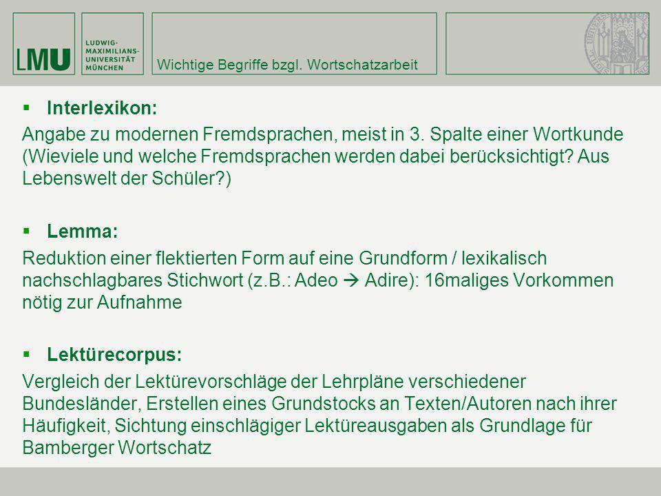 Wichtige Begriffe bzgl.Wortschatzarbeit Fundamentum: Grundwortschatz von 1248 lat.