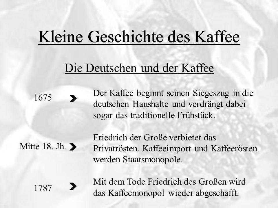 Der Kaffee und die Boston Tea Party 1773 Zur Entlastung der britischen Steuerzahler fordert König Henry III Einfuhrzölle auf Tee von den amerikanischen Kolonien.