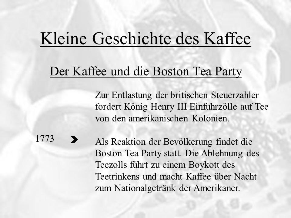 ...bis heute Kleine Geschichte des Kaffee 19. Jh.