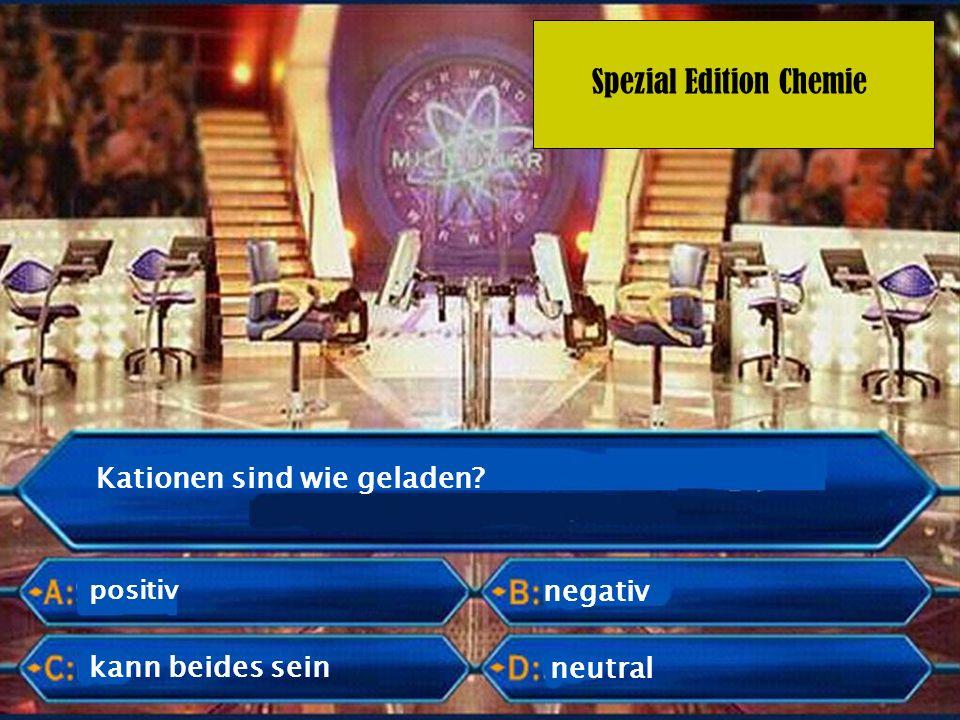 Spezial Edition Chemie Die Verbindung NaCl nennt man umgangssprachlich auch..
