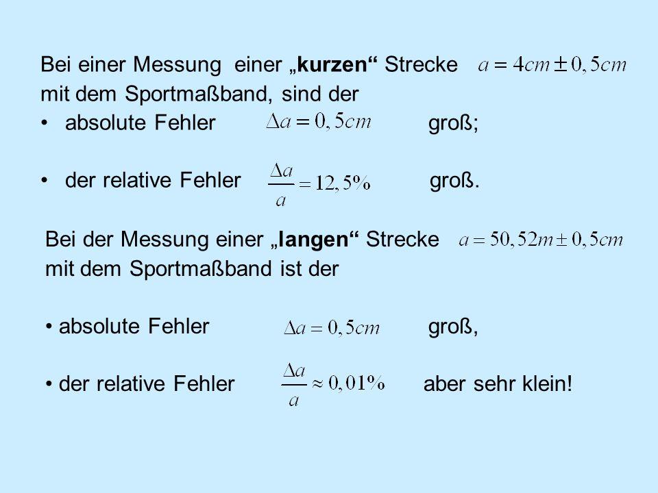 Fehler der Summe/Differenz von zwei Messwerten Demnach ist der absolute Fehler der Summe = 3 = 2+1 = Summe der absoluten Fehler der Summanden.