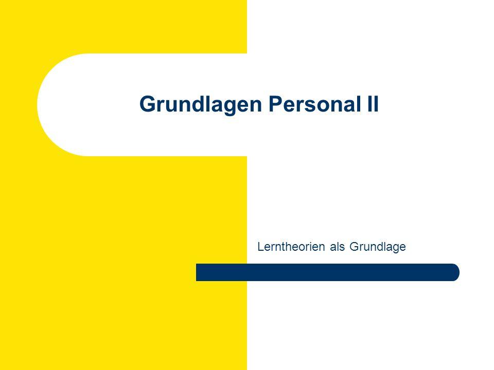 Rüdiger Klimecki: Personal und Organisation WS 2007/2008 Lerntheorien Theorien individuellen Lernens II.