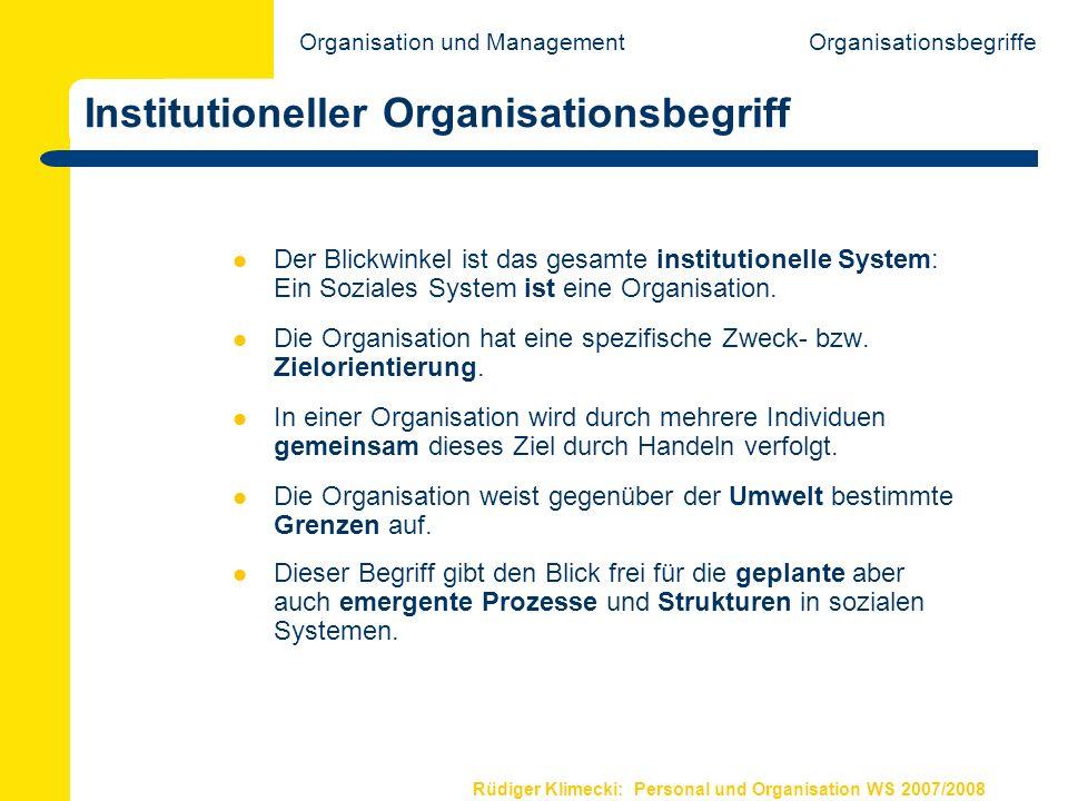 Rüdiger Klimecki: Personal und Organisation WS 2007/2008 Instrumenteller Organisationsbegriff Eine Organisation hat eine Organisation.
