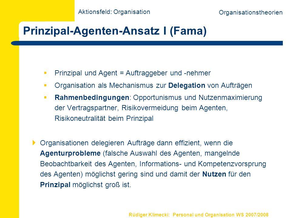 Rüdiger Klimecki: Personal und Organisation WS 2007/2008 Prinzipal-Agent-Ansatz II Agenturprobleme: Vor Vertragsabschluß: Informationsasymmetrie (hidden characteristics); Gefahr der falschen Auswahl (adverse selection).