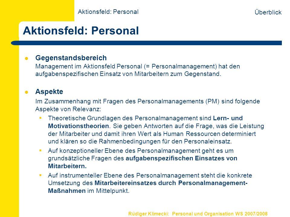 Rüdiger Klimecki: Personal und Organisation WS 2007/2008 Personal als Human Ressource Zur Ressource des Organisationserfolgs werden Mitarbeiter durch ihre Leistung (Produktivität), die sich zusammensetzt aus den Komponenten Leistungsfähigkeit und -bereitschaft.