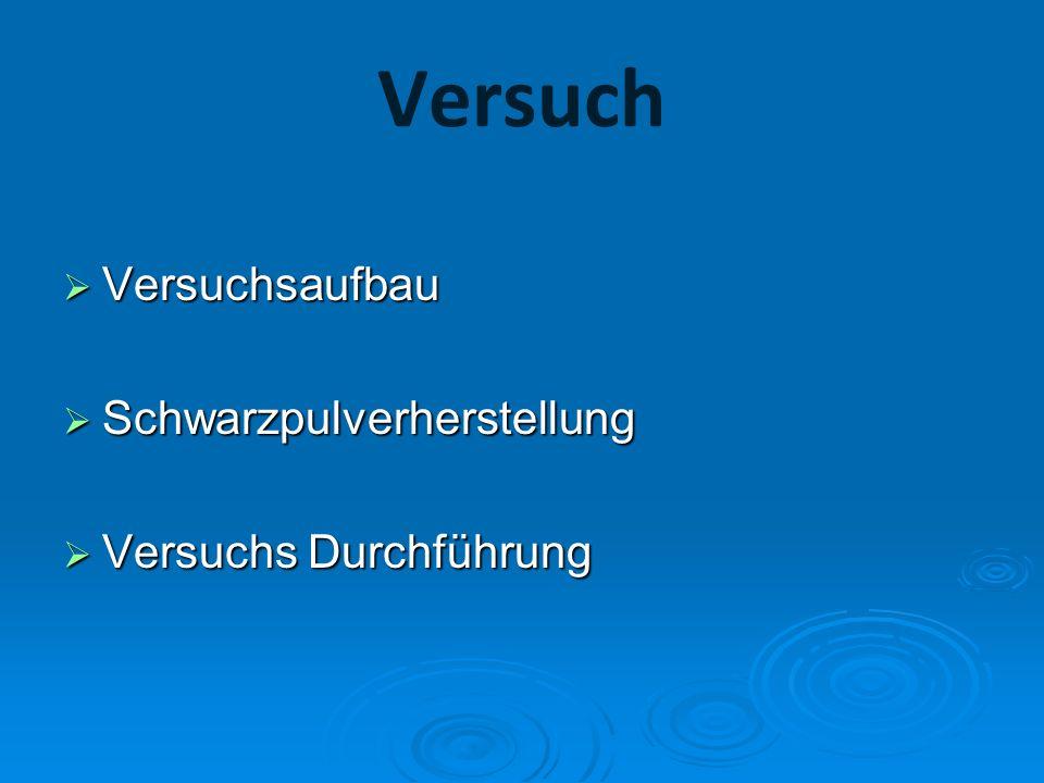 Versuchsaufbau Materialien: Kohle, Schwefel, Salpeter (Kaliumnitrat), Mörser, E-Zünder, Batterie, Schutzbrillen.