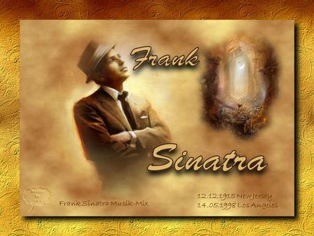 12.12.1915 New Jersey 14.05.1998 Los Angeles Frank Sinatra Musik-Mix.