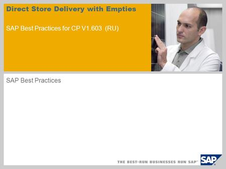 Sample for a picture in the title slide Direct Store Delivery with Empties SAP Best Practices for CP V1.603 (RU) SAP Best Practices.