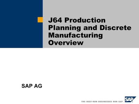 J64 Production Planning and Discrete Manufacturing Overview SAP AG.