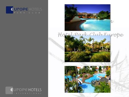 Willkommen im Hotel Park Club Europe ★★★ All Inclusive Resort P A R K C L U B.