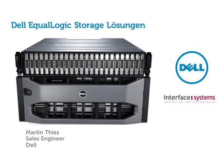 Dell EqualLogic Storage Lösungen Martin Thies Sales Engineer Dell.