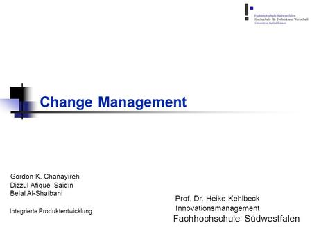 Change Management Fachhochschule Südwestfalen Gordon K. Chanayireh