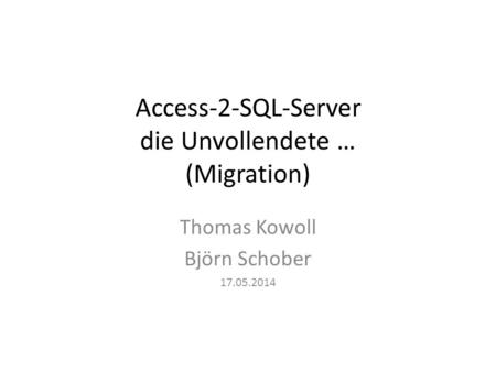 Access-2-SQL-Server die Unvollendete … (Migration)