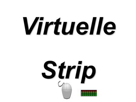 Virtuelle Strip.