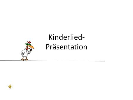 Kinderlied- Präsentation
