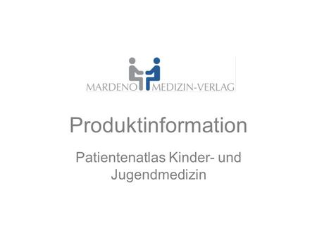 Produktinformation Patientenatlas Kinder- und Jugendmedizin.