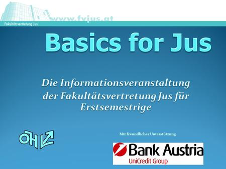 Basics for Jus Die Informationsveranstaltung