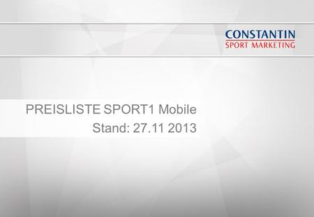 PREISLISTE SPORT1 Mobile Stand: 27.11 2013. SEITE 2 Klassische Media TKP DirektbuchungTitelrotation Banner50 €40 € Medium Rectangle60 €50 € Pre-/Interstitial80.