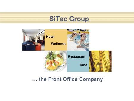 Hotel Wellness Restaurant Kino SiTec Group … the Front Office Company.