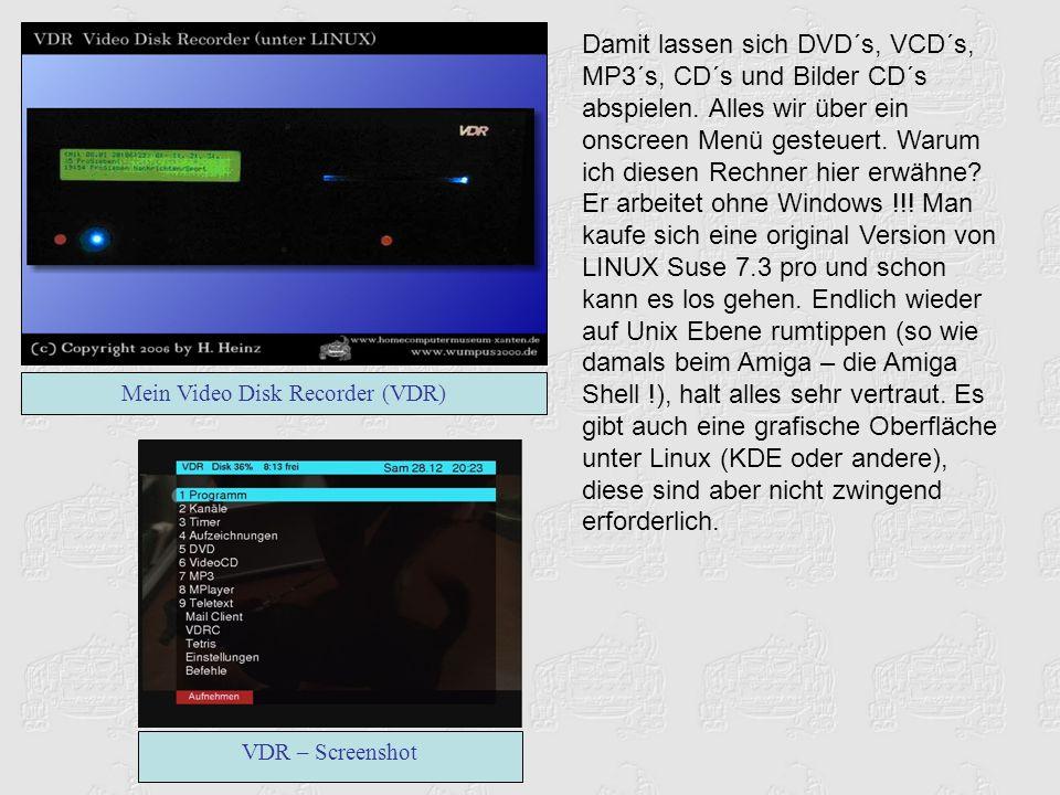 Und das beste ist, die ganze VDR-Software ist kostenlos!.