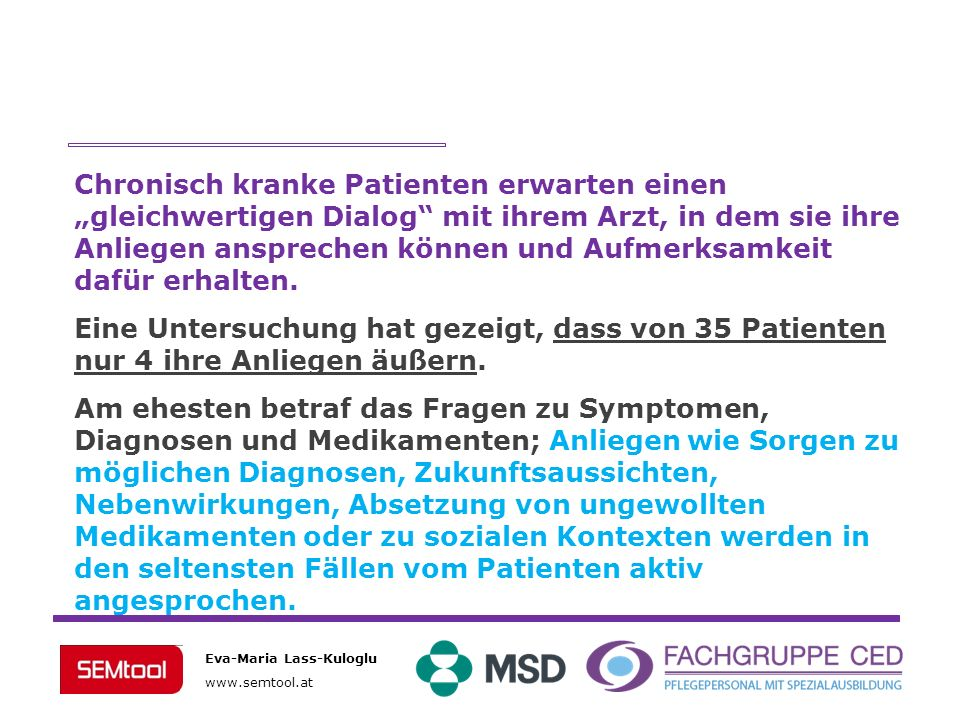 Eva-Maria Lass-Kuloglu www.semtool.at Die Nicht-Beachtung der chief- compliants der Patienten führt zu unerwünschten Verschreibungen und mangelnder Mitarbeit der Patienten.