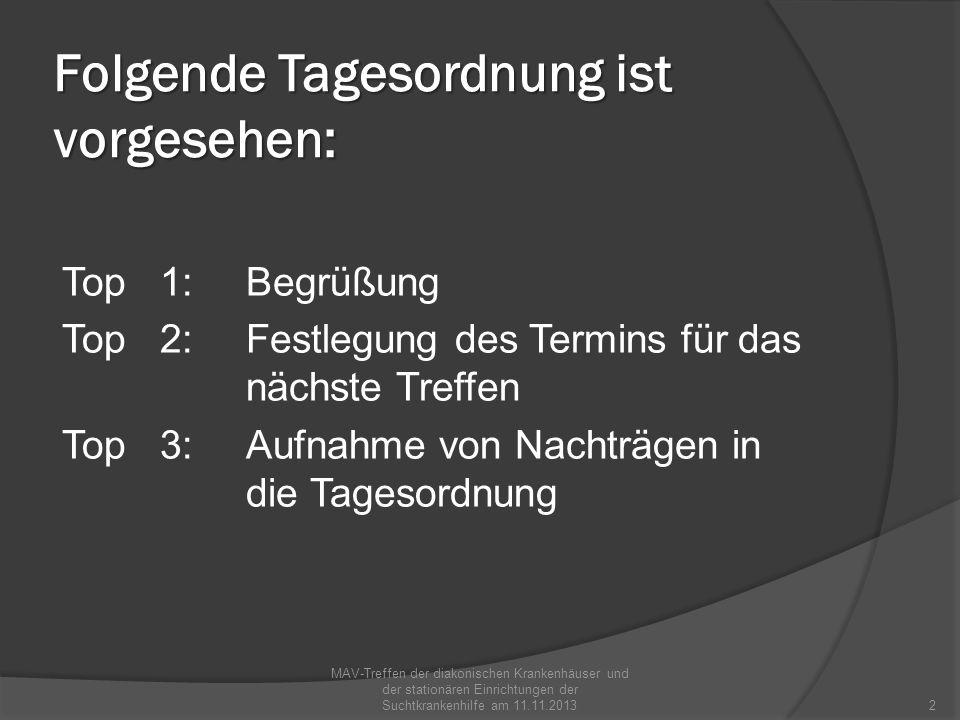 Folgende Tagesordnung ist vorgesehen: Top 4:Berichte aus den einzelnen Kliniken Top 5:Bericht vom Treffen des Arbeitskreises Krankenhäuser der AGMAV-Württemberg am 21.