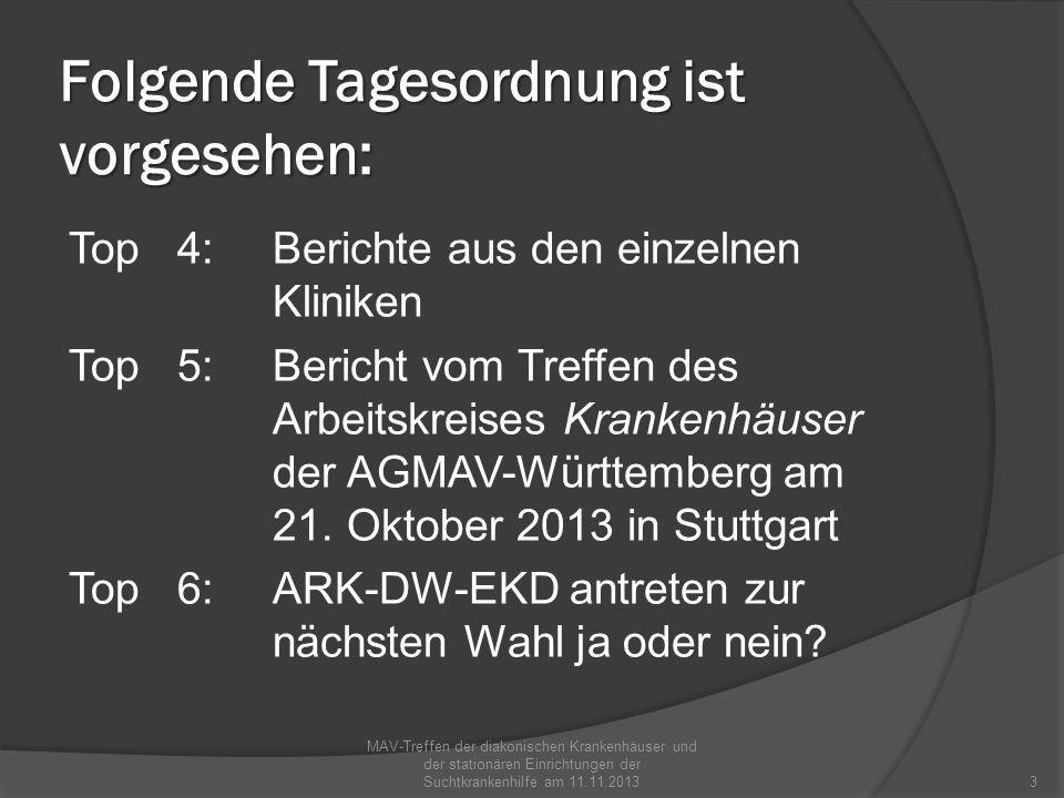 Folgende Tagesordnung ist vorgesehen: Top 7:Überstunden im Schicht- u Wechselschichtdienst Top 8:Wertung der Umkleidezeiten in Krankenhäusern als Arbeitszeit MAV-Treffen der diakonischen Krankenhäuser und der stationären Einrichtungen der Suchtkrankenhilfe am 11.11.20134