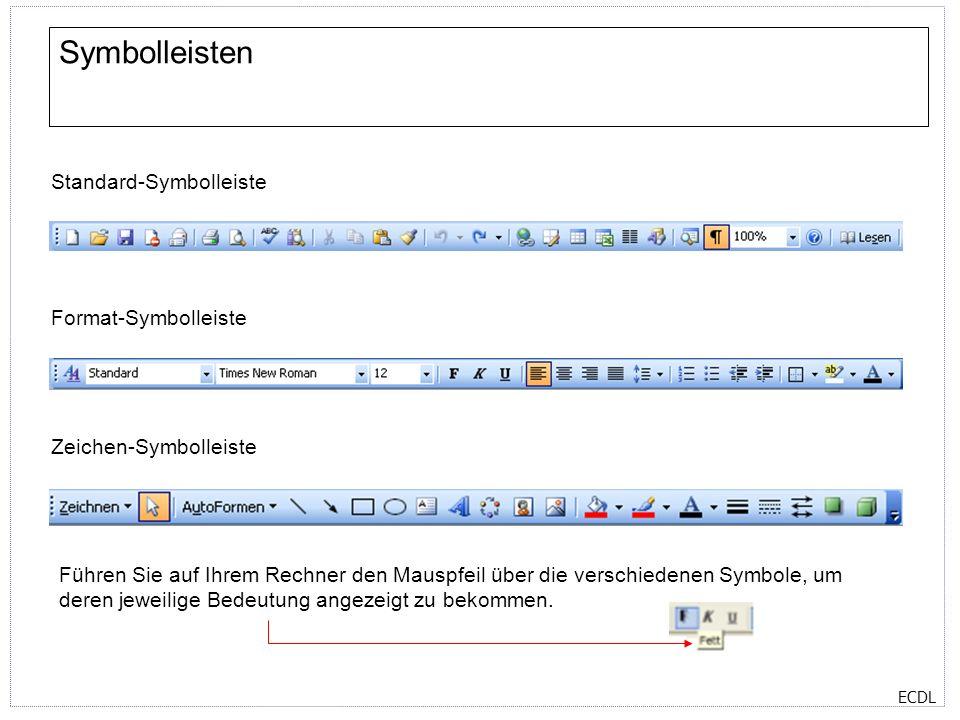 ECDL Symbolleisten und Schaltflächen Sie können Symbolleisten über den Menübefehl Ansicht/Symbolleisten ein- oder ausblenden.