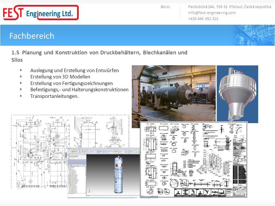 Fachbereich Büro: Pardubická 244, 535 01 Přelouč, Česká republika info@fest-engineering.com +420 466 052 521 1.6 Planung und Konstruktion von Stahlbau Erstellen von Ankerplänen.