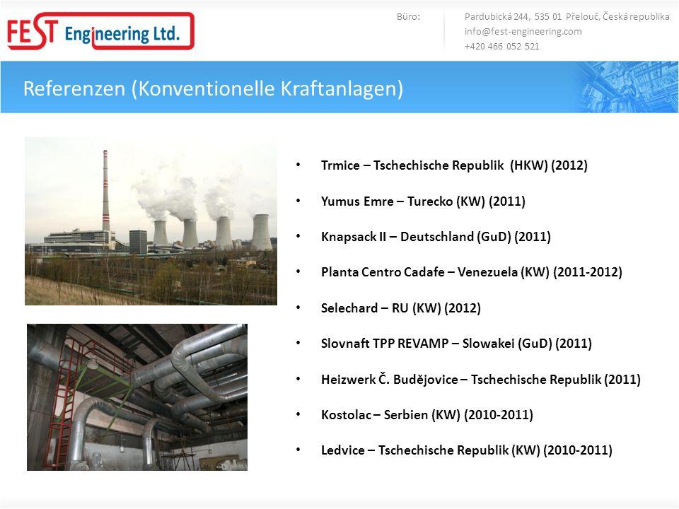 Referenzen (Konventionelle Kraftanlagen) Westfalen Blöcke D a E - Deutschland (KW) (2009-2010) Emsland Lingen - Deutschland (GuD) (2008-2009) EEM Eemshaven - Niederlande(KW) (2009) Termizo Liberec – Tschechische Republik (2009) HKW Walsum – Deutschland (KW) (2009) MPP3 Maasvlakte - Niederlande(KW) (2008-2009) TP2 s.r.o.