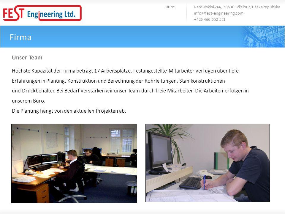 Tätigkeit Büro: Pardubická 244, 535 01 Přelouč, Česká republika info@fest-engineering.com +420 466 052 521 1.