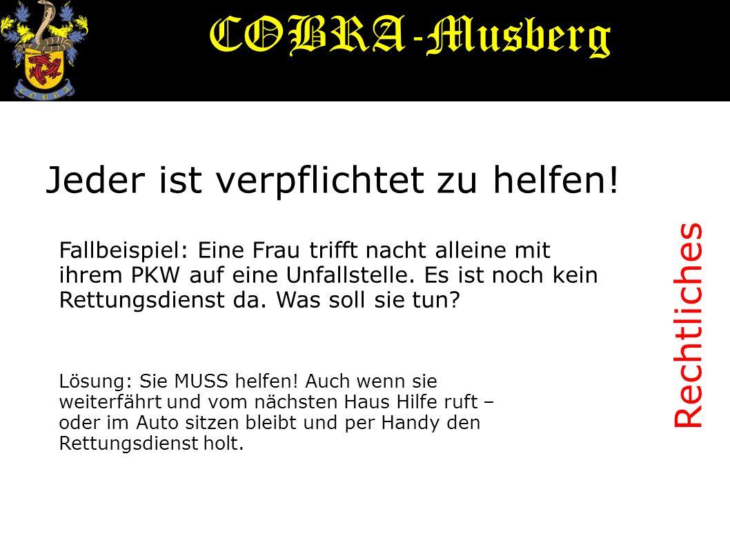 Rettungskette Eigenschutz Sofortmaßnahmen Notruf Weitere Maßnahmen Transport/ Krankenhaus COBRA-Musberg