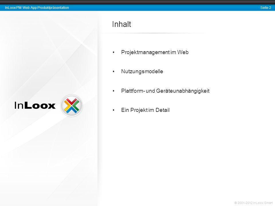 Seite 3 InLoox PM Web App Produktpräsentation © 2001-2012 InLoox GmbH InLoox PM Web App – Die Online- Projektsoftware InLoox PM Web App ist… … eine leistungsstarke, sichere und skalierbare Online- Projektsoftware.