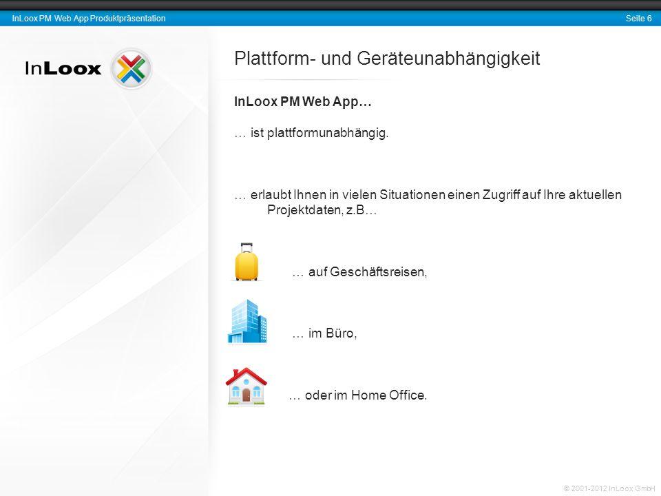 Seite 7 InLoox PM Web App Produktpräsentation © 2001-2012 InLoox GmbH Zusammenspiel mit InLoox PM für Outlook InLoox PM Web App arbeitet Hand in Hand mit InLoox PM für Microsoft Outlook zusammen.