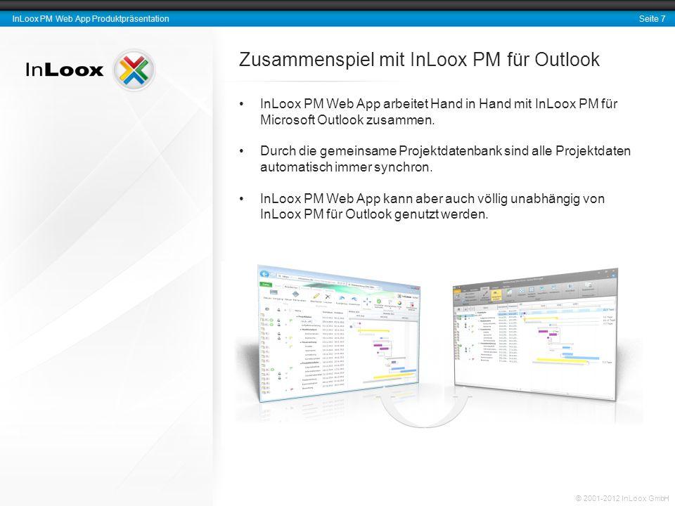 Seite 8 InLoox PM Web App Produktpräsentation © 2001-2012 InLoox GmbH InLoox PM Web App im Überblick InLoox PM Web App kann mit den gängigen Web-Browsern geöffnet werden.