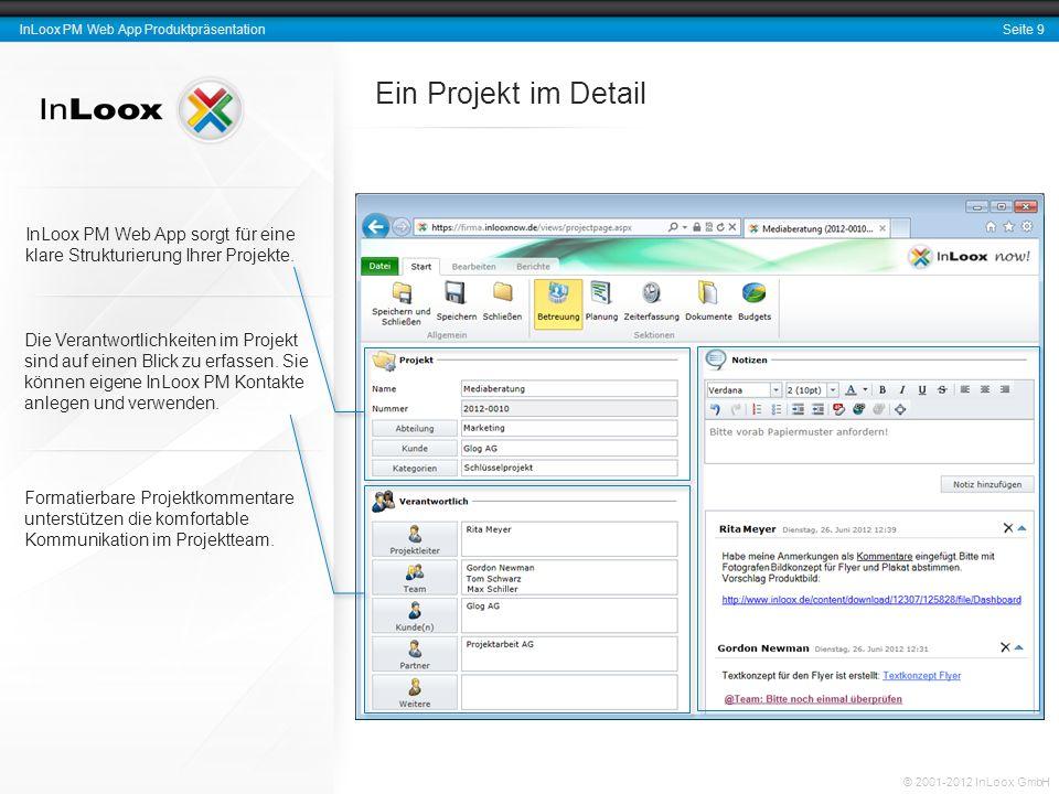 Seite 10 InLoox PM Web App Produktpräsentation © 2001-2012 InLoox GmbH Vorgänge und Meilensteine stets im Blick Hervorhebungen Kennzeichnen Sie Elemente des Projektplans einfach und komfortabel.
