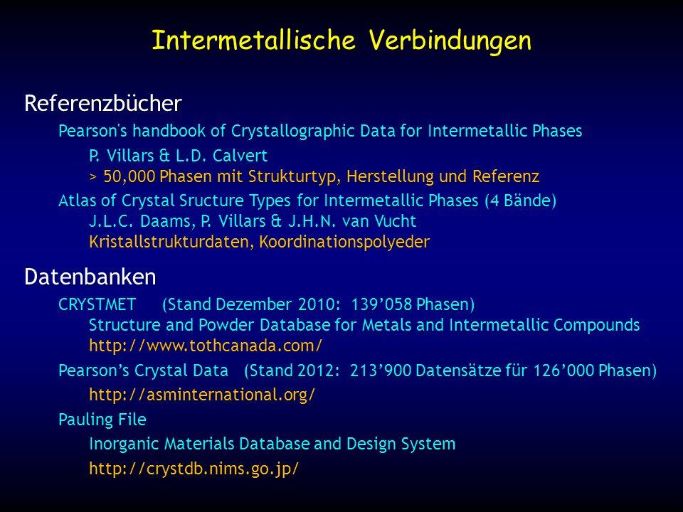 KZ=8 KZ=8+6 Intermetallische Verbindungen KZ=12KZ=12 Reine Metalle hexagonal dichteste PackungMg, Zn, Ru, Co kubisch dichteste PackungCu, Pd, Au kubisch innenzentriertW, Mo, Cr, Na MgCuW