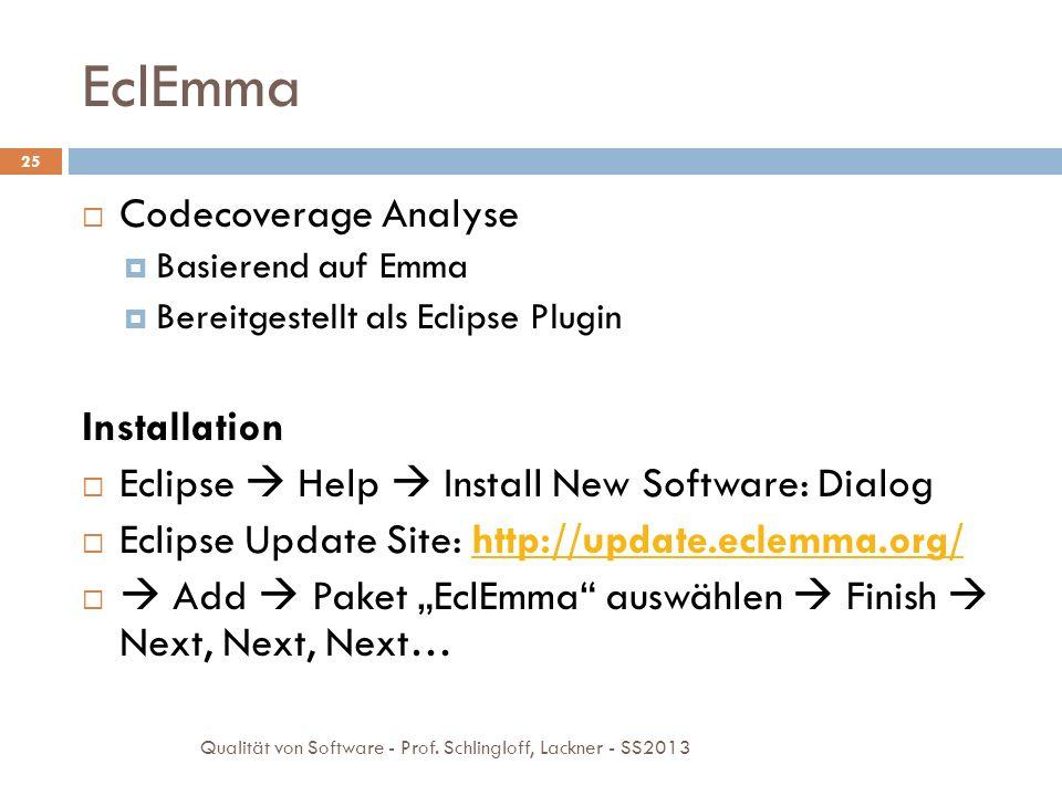 Messen der Code-Abdeckung JUnit-Datei auswählen EclEmma Launcher wählen Coverage As JUnit Test wählen 26 Qualität von Software - Prof.