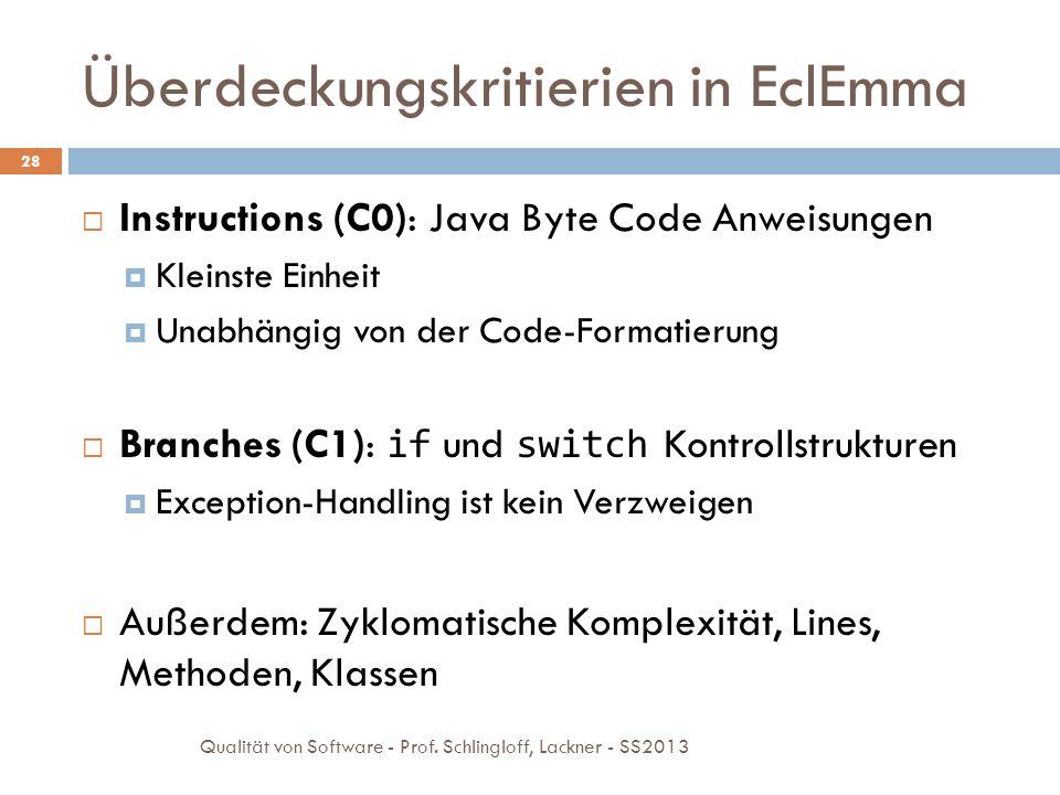 Auswertung einer Source-Datei Properties Dialog einer Source öffnen Coverage auswählen 29 Qualität von Software - Prof.
