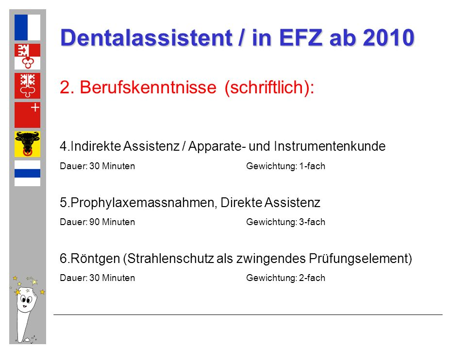 Dentalassistent / in EFZ ab 2010 3.