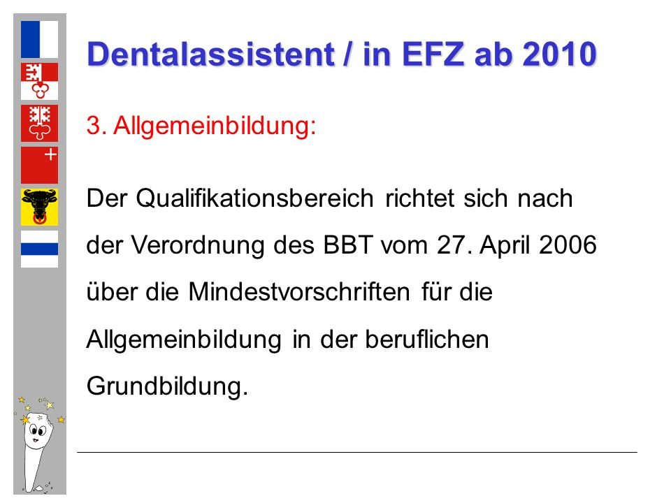 Dentalassistent / in EFZ ab 2010 4.