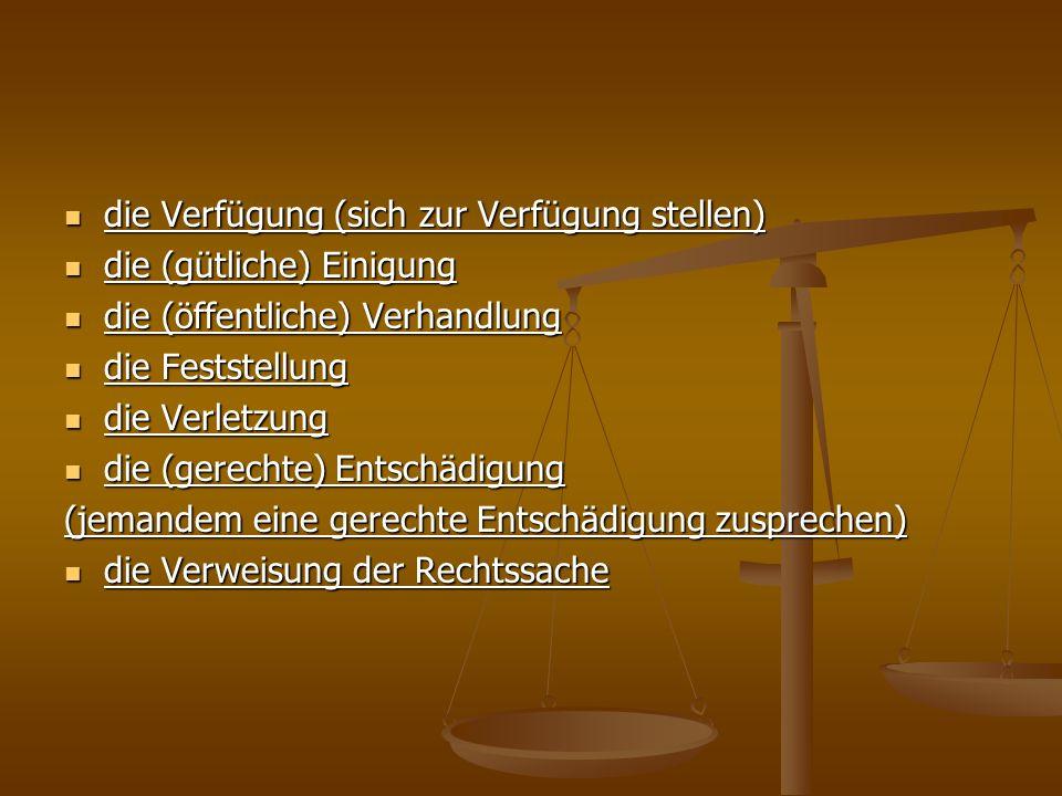 Adjektive und Adverbien völkerrechtlich völkerrechtlich höchstentwickelt höchstentwickelt wirksam wirksam gerecht gerecht einschließlich vs.