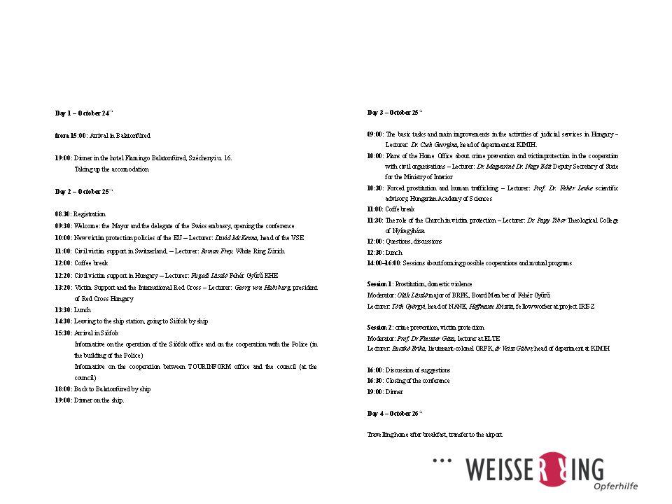 14:00–16:00: Sessions about forming possible cooperations and mutual programs Session 1: Prostitution, domestic violence Die Schweiz tut zu wenig, um zu verhindern, dass Menschen wie Ware behandelt und benutzt werden, sagt Simonetta Sommaruga.