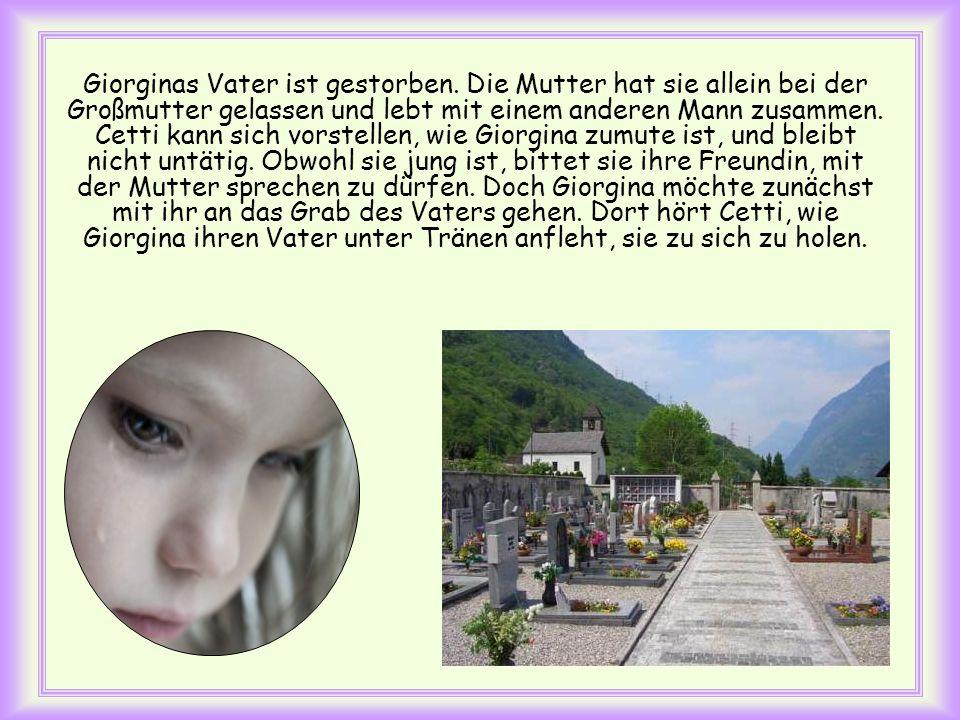 Giorginas Vater ist gestorben.