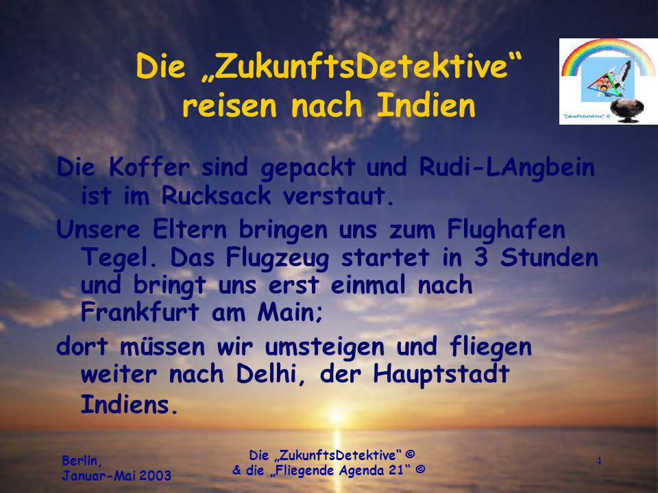 Berlin, Januar-Mai 2003 Die ZukunftsDetektive © & die Fliegende Agenda 21 © 5 Die ZukunftsDetektive reisen nach Indien Unsere Route mit dem Auto nach Mysore im südindischen Bundesstaat Karnataka.
