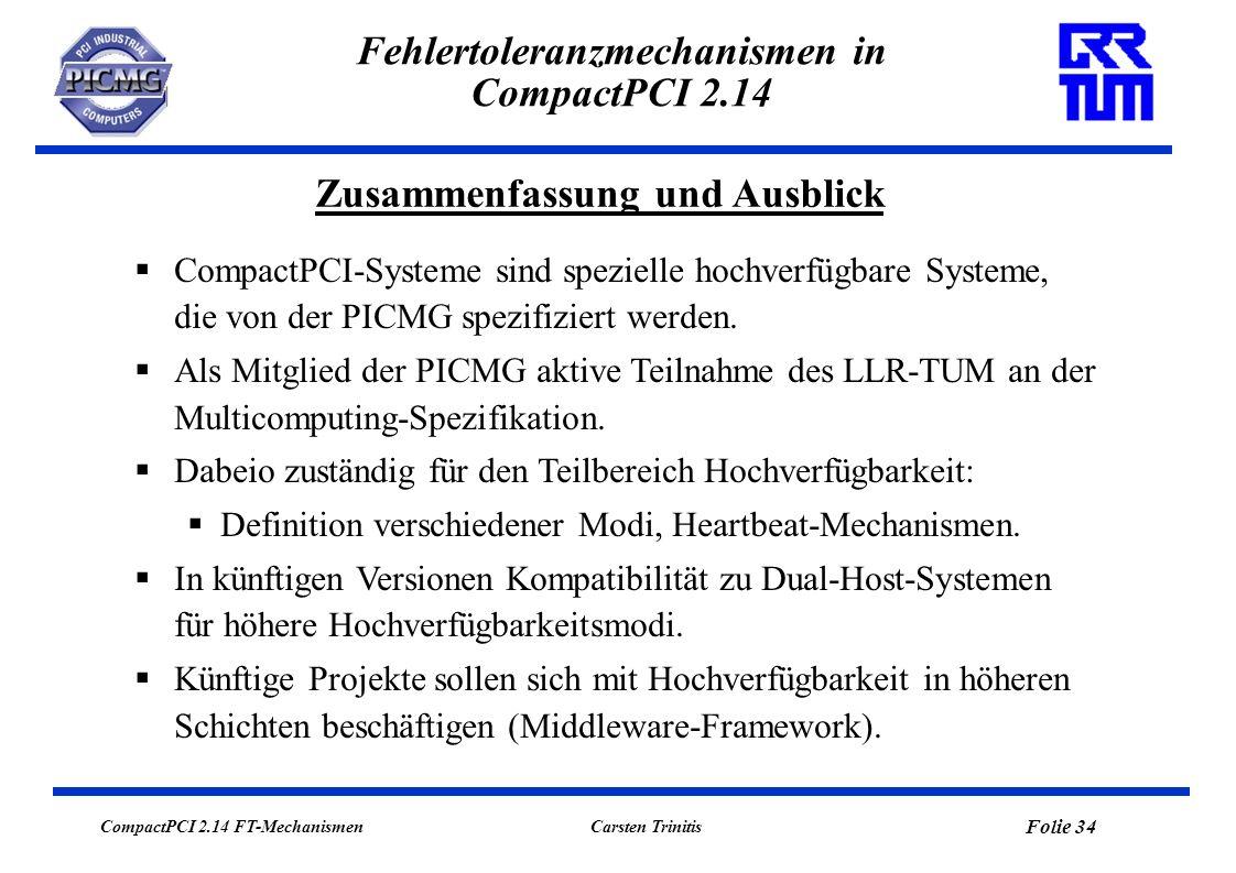 CompactPCI 2.14 FT-Mechanismen Folie 35 Carsten Trinitis Fehlertoleranzmechanismen in CompactPCI 2.14 Vielen Dank für Ihre Aufmerksamkeit!