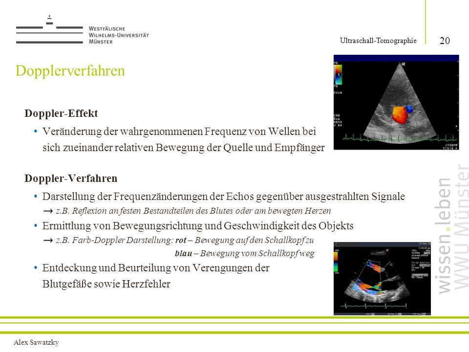 Alex Sawatzky Mathematische Analyse der Ultraschall-Tomographie 21 Ultraschall-Tomographie
