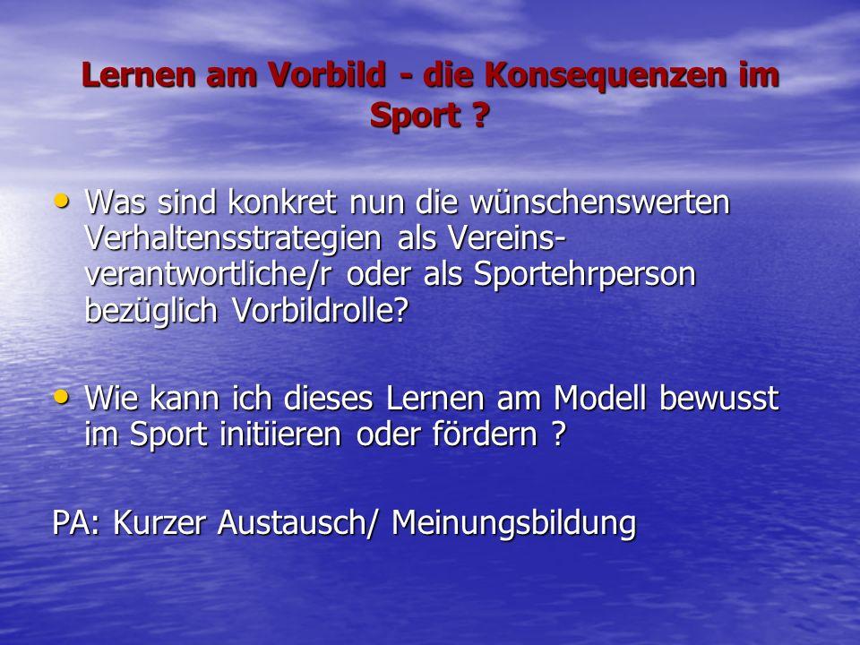 Lernen am Vorbild - die Konsequenzen im Sport .