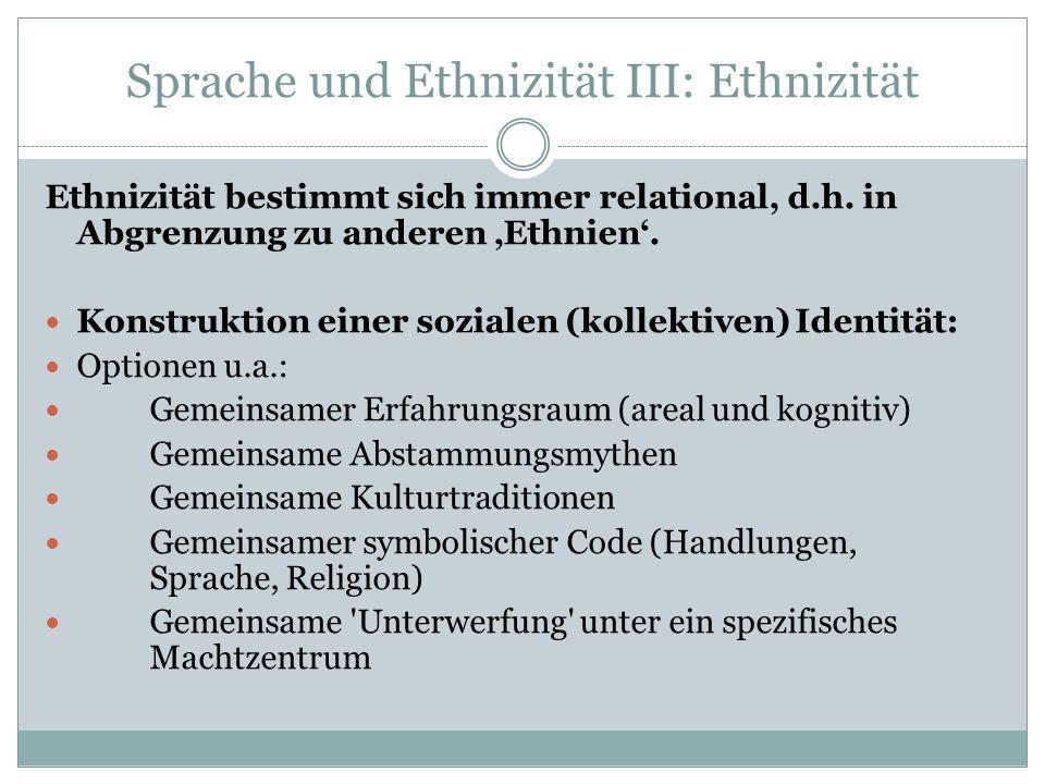 Sprache und Ethnizität IV Als im Kollektiv verankertes, tradiertes Wissenssystem um den symbolischen Ausdruck (> Kommunikation) kognitiver Zustände ist Sprache dann Teil eines kulturellen Habitus, wenn ihre Verwendung durch die o.g.