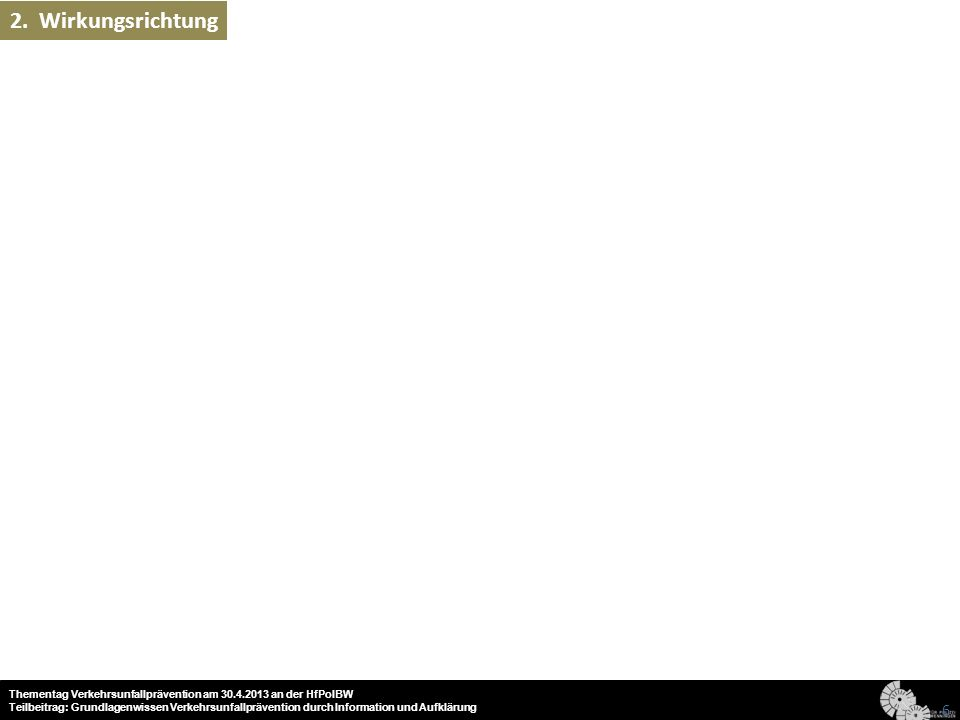 Lagebild Präventions- thema Zielgruppen- identifikation Zielgruppen- zugang - Unfalllage - Interventionen - Forschung 77 Thementag Verkehrsunfallprävention am 30.4.2013 an der HfPolBW Teilbeitrag: Grundlagenwissen Verkehrsunfallprävention durch Information und Aufklärung 3.